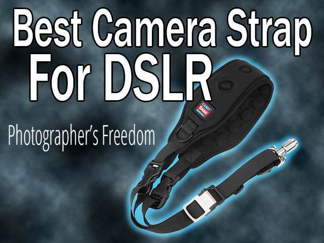 best camera strap for dslr photography blog