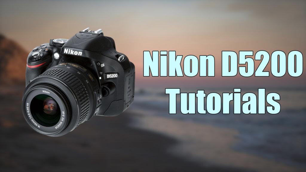 Nikon D5200 Tutorials