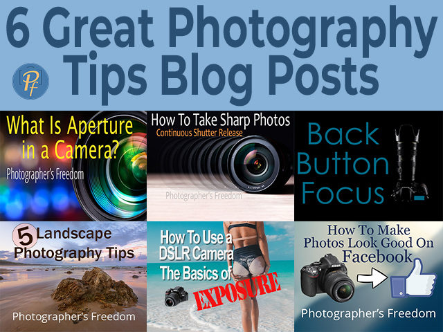 6-great-photography-tips-blog-posts-photographers-freedom-featured-image