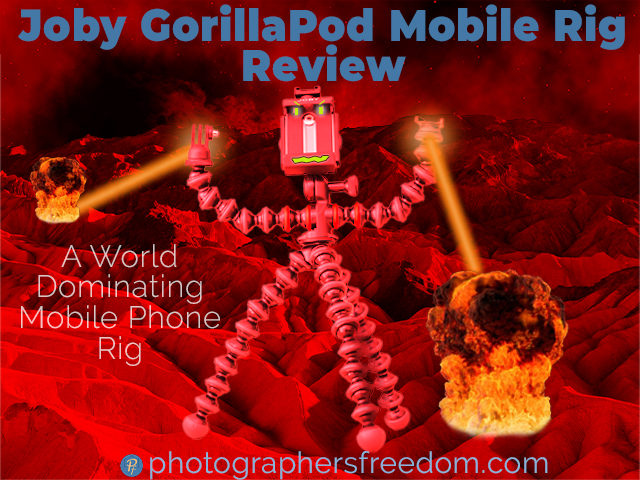 joby-gorillapod-mobile-rig-review-photographers-freedom